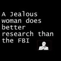 A Jealous Woman is a Better Researcher