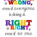 Wrong Is Wrong & Right Is Right