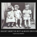 A Short Skirt Is Not Always Enough