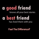 Feel The Difference In Good Vs Best Friend