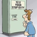 Want To Test Your Stupidity?