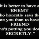 It Is Better To Have An Enemy
