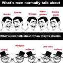 What Mens Talk Normally Vs Drunk