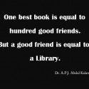 One Best Book Is Equal To Hundred Good Friends