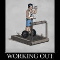 Working Out – You Are Doing It Wrong Man