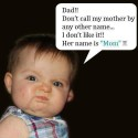 Don't Call My Mother By Any Other Name