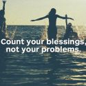 Count Your Blessing Not Problems
