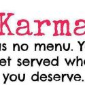 You Get Served What You Deserve