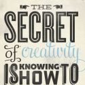 True Quote – What Is The Secret Of Creativity