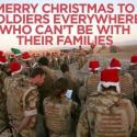 Marry Christmas To All The Soldiers Everywhere