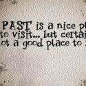 Past Is A Nice Place