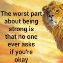 What Is The Worst Part About Being Strong?