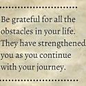 Be Grateful For All The Obstacles In Your Life